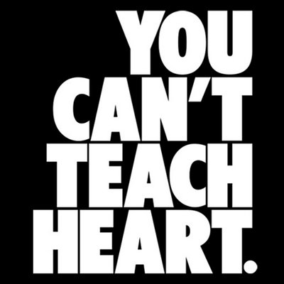 You Can't Teach Heart…. Right?